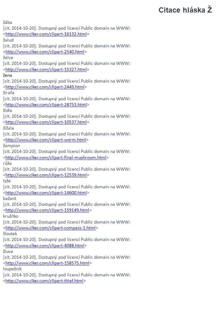Citace hláska Ž žába. [cit. 2014-10-20]. Dostupný pod licencí Public domain na WWW: <http://www.clker.com/clipart-16132.html>